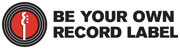 Be Your Own Record Label - Be Your Own Record Label